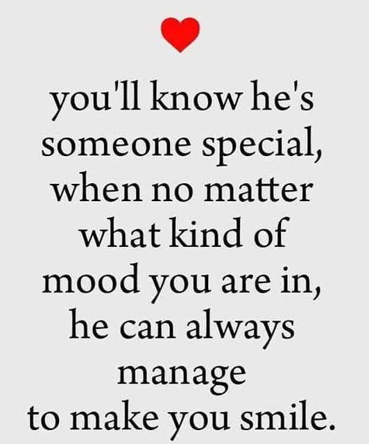 Love Quote You Ll Know He S Someone Special Love Quotes Loveimgs Make Me Smile Quotes You Make Me Smile Quotes Make Me Happy Quotes