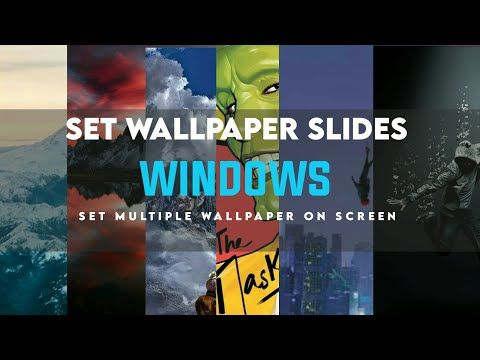 How To Set Wallpapers Slides On Windows Moving Wallpaper On Windows 10 Youtube Moving Wallpapers Wallpaper Windows