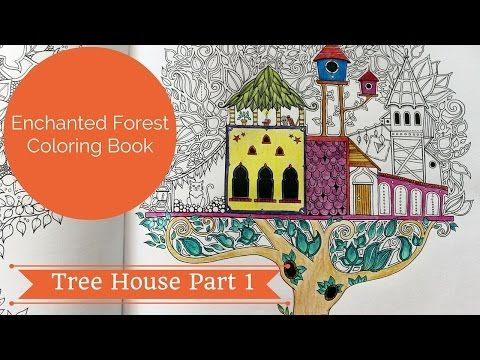 How I Color Tree House Part 1 Enchanted Forest Coloring Book Tutorial Youtube Enchanted Forest Coloring Book Enchanted Forest Coloring Coloring Books
