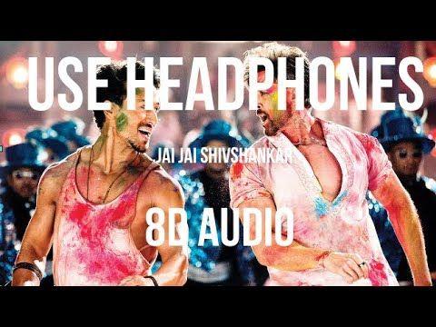 Jai Jai Shivshankar Song 8d Audio War Hrithik Roshan Tiger Shroff Songs Hrithik Roshan Yash Raj Films
