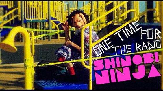Shinobi Ninja - One Time For The Radio (Official) @ShinobiNinja