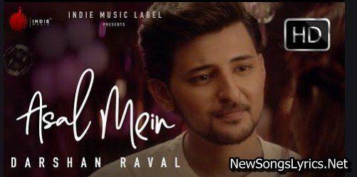 Asal Mein Song Lyrics Free Download Pdf Hindi English Listen Mp3 Watch Video Album Song Kaash Tum Phir Laut Aaomitt Jaaye In 2020 Album Songs Song Status Song Lyrics
