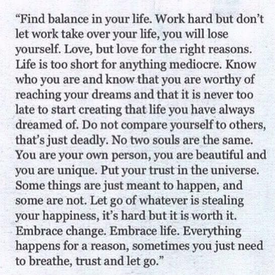 ... Embrace life.  Breathe, trust and let go.  ❤