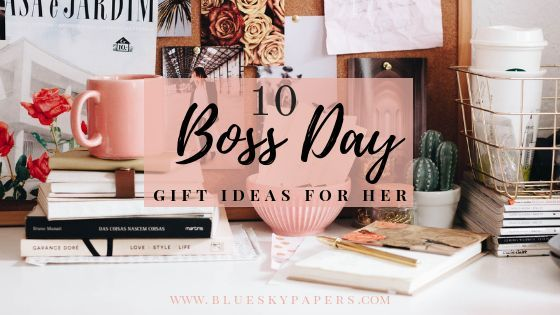 Boss Day Gift Ideas For Her A Round Up Of 10 Thoughtful Creative Gifts For A Boss Lady Bosses Day Gifts Bosses Day Love Gifts For Her