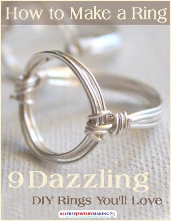 How to Make a Ring: 9 Dazzling DIY Rings You'll Love