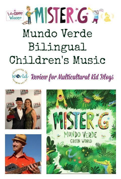 Mister G Presents Mundo Verde Bilingual Children S Music Childrens Music Bilingual Children Music For Kids