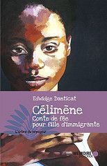 Célimène: Conte de Fée pour Fille d'Immigrante by Edwidge Danticat