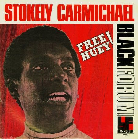 Stokely Carmichael, Free Huey! LP  Source: Light in the Attic