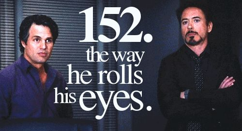 The way he rolls his eyes. One of my favorite parts. RDJR