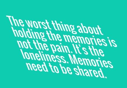 "The worst thing about holding the memories is not the pain. it's the loneliness. memories need to be shared.        Quote from "" the giver"""