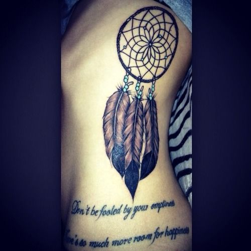 """Dreamcatcher Tattoo On The Ribs """"Don't Be Fooled By Your"""