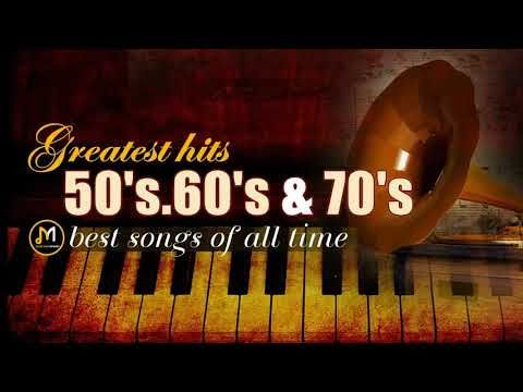 Greatest Hits Golden Oldies - 50's, 60's & 70's Best Songs
