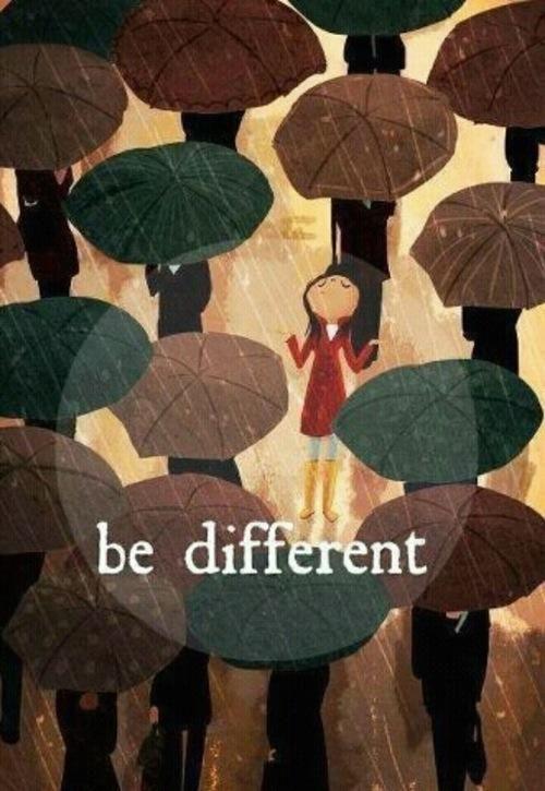 """""""Sé diferente"""""""