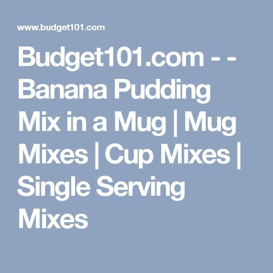 Budget101.com - - Banana Pudding Mix in a Mug | Mug Mixes | Cup Mixes | Single Serving Mixes
