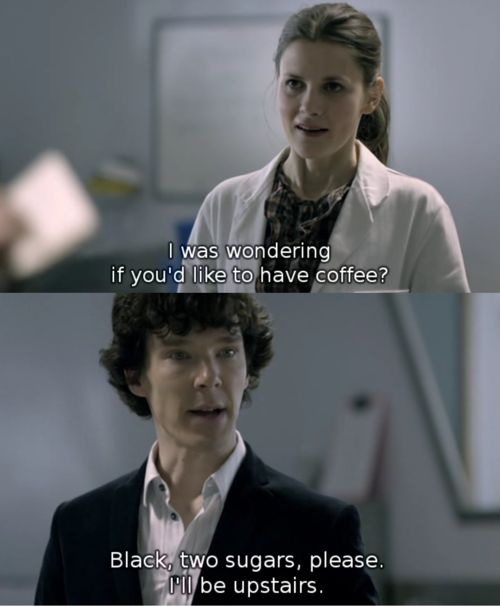 """Black two sugars."" #Sherlock"