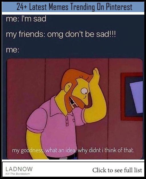 24 Latest Memes Trending On Pinterest Ladnow Funny Relatable Memes Funny Laugh Funny Memes