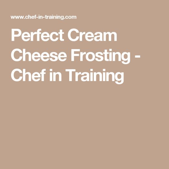 Perfect Cream Cheese Frosting - Chef in Training