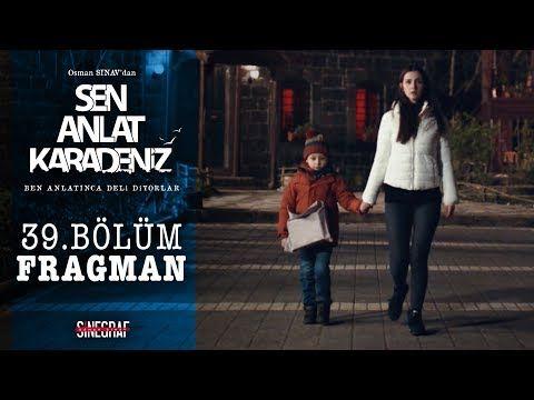 Sen Anlat Karadeniz 39 Bolum Fragman Youtube Youtube Kanal