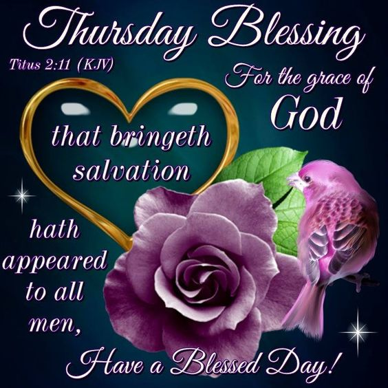 Thursday Blessing. Titus 2:11- Have a Blessed Day!!