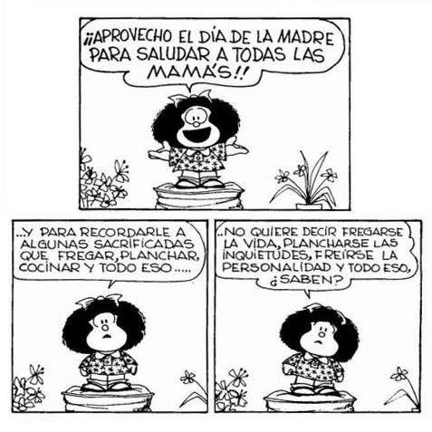 Pin De Ema En Mafalda Snoopy Disney Y Uno Q Otro Colado Dia De Las Madres Mafalda Quino Mafalda