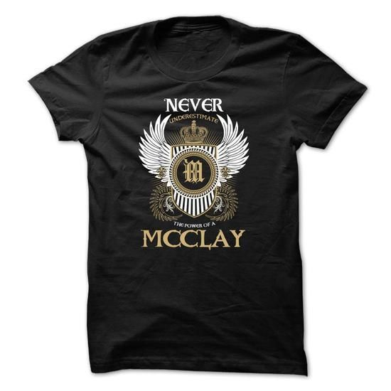 MCCLAY Never Underestimate - #cute sweatshirt #sweater skirt. BUY-TODAY => https://www.sunfrog.com/Names/MCCLAY-Never-Underestimate-dbaeivlkfl.html?68278