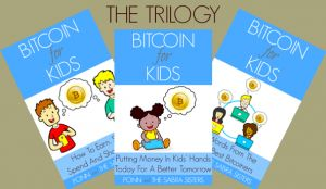 Groundbreaking Bitcoin for Kids Book Series Written By Kids For Kids!
