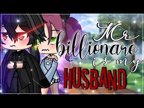 Mr Billionaire Is My Husband Glmm Gacha Life Minimovie Youtube Youtube Videos Music Life Mr