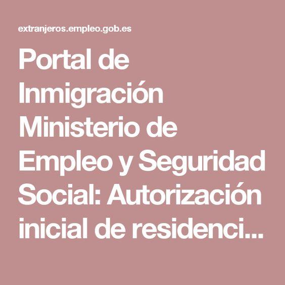 Portal de Inmigración Ministerio de Empleo y Seguridad Social: Autorización inicial de residencia temporal y trabajo por cuenta propia.