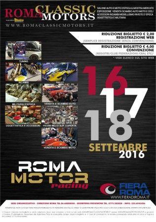 Roma Classic Motors 2016 A Roma  Roma Classic Motors 2016  Per gli appassionati di auto e moto classiche non può passare inosservato l'appuntamento alla Fiera di Roma sabato 17 settembre e domenica 18 settembre (2016). Situato a sud-ovest di Roma, nei pressi di Fiumicino ed a pochi chilometri dall'aeroporto principale della città.  http://www.romaterminisuites.com/news/20160909-Roma-Classic-Motors-2016-A-Roma.html