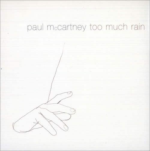 Paul McCartney, Too Much Rain: