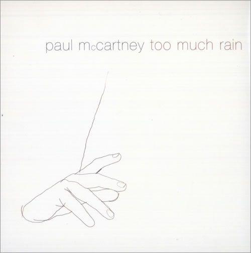 Paul McCartney, Too Much Rain: