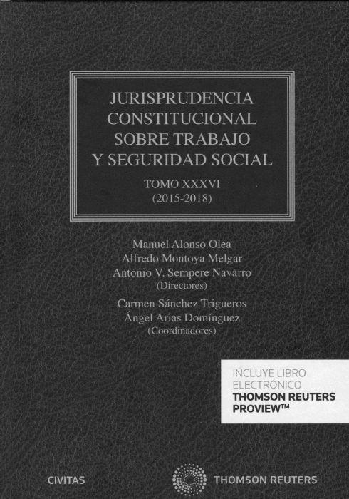 Jurisprudencia Constitucional Sobre Trabajo Y Seguridad Social 36 2015 2018 Alonso Olea Manuel Dir Mont Socialismo Libro Electrónico Seguridad Social