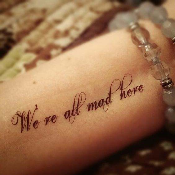 ***We re all mad here*** Alice in Wonderland quote This tattoo measure approx. 3 inches long. These would look really good on your wrist or