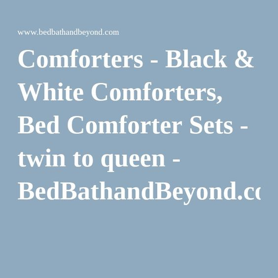 Comforters - Black & White Comforters, Bed Comforter Sets - twin to queen - BedBathandBeyond.com