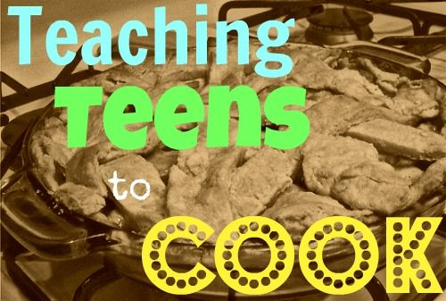 Teaching Teens to Cook – Delicious Life Skills