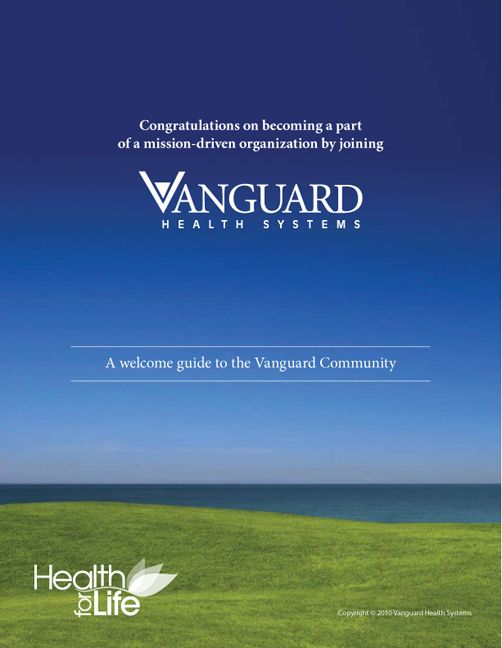 A welcome book for Vanguard Health Systems. Focusing on a ...