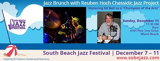 """Sunday, December 11: The South Beach Jazz Festival presents a Jazz Brunch featuring Reuben Hoch and the Chassidic Jazz Project, honoring Ed Bell as """"Champion of the Arts.""""  Location: Rare restaurant, 4101 Pine Tree Drive in Miami Beach, from 11:30 AM to 2:30 PM. Tickets are $55. For tickets, more information and a complete festival schedule, visit sobejazz.com"""