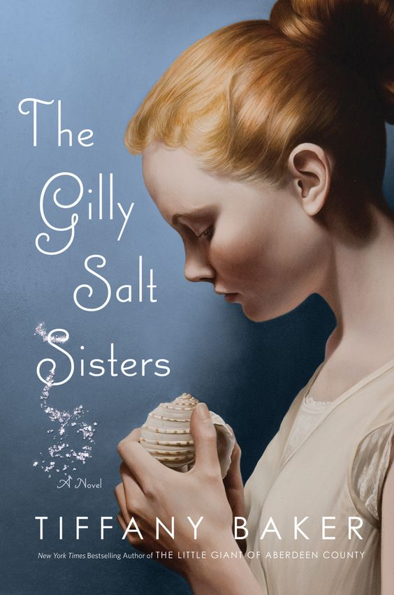 The Gilly Salt Sisters, Grand Central Publishing, Cover design by Catherine Casalino, Cover painting by Mary Jane Ansell