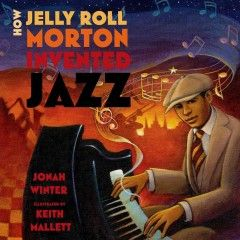 Introduces the story of Jelly Roll Morton, who overcame poverty and family strife to succeed in performing music, eventually crafting the style of music known as jazz.: