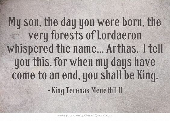 World Of Warcraft Inspirational Quotes: Father Of The Lich King. King Of Lordaeron. Frostmourne