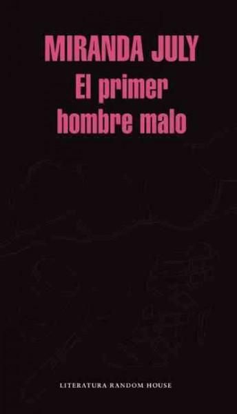 El primer hombre malo / The First Bad Man