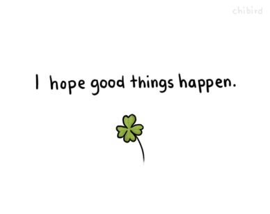Itâs a bit random, but I think we could all use some good luck so hereâs a four-leaf clover. 8D