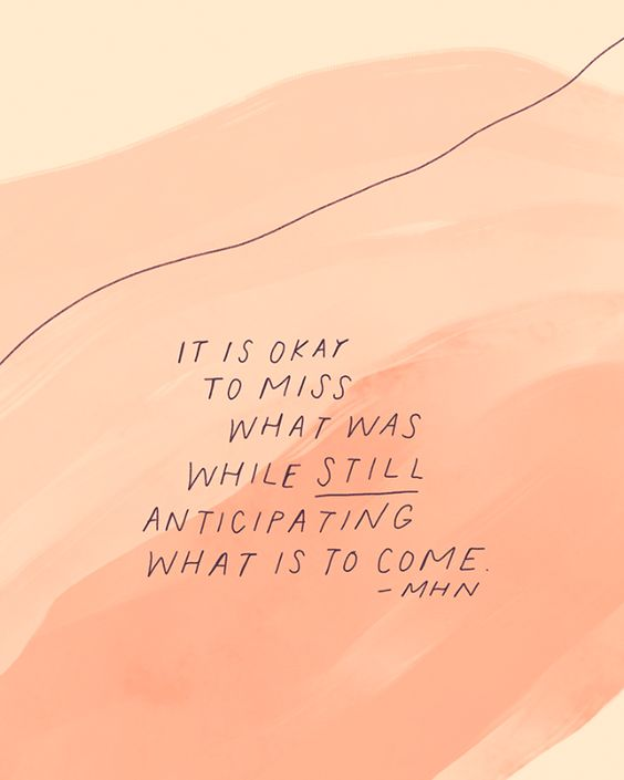 It is okay to miss what was, while still anticipating what is to come... {TAP FOR MORE}