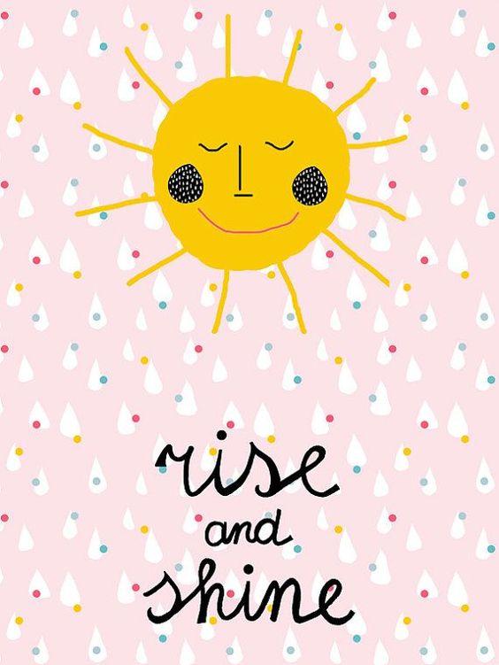 Good Morning Sunshine Rise And Shine : Pinterest the world s catalog of ideas