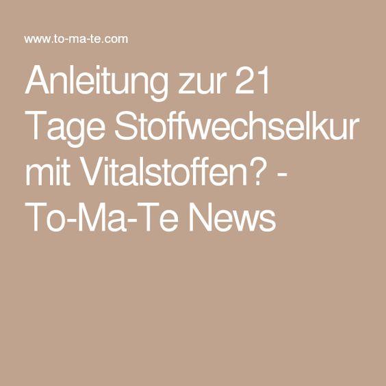 Anleitung zur 21 Tage Stoffwechselkur mit Vitalstoffen? - To-Ma-Te News