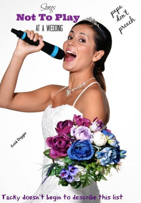 Songs Not To Play At A Wedding This Is The Best List I Have Ever Read You Will Giggle Non Stop Wedding Humor Wedding Music Wedding
