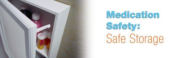 Medication Safety > Safe Storage