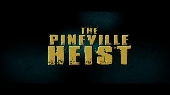 The Pineville Heist - Release Trailer #2 (2016) HD