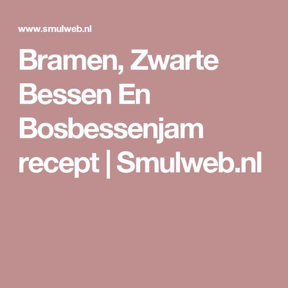Bramen, Zwarte Bessen En Bosbessenjam recept | Smulweb.nl