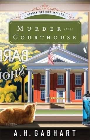 Murder at the Courthouse (The Hidden Springs Mysteries #1):